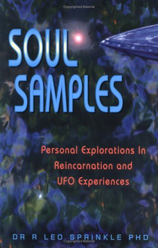 9781893183056: Soul Samples: Personal Explorations in Reincarnation and Ufo Experiences