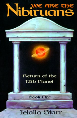 We Are the Nibiruans: Return of the 12th Planet: Jelaila Starr