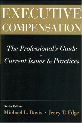 9781893190252: Executive Compensation: The Professional's Guide to Current Issues & Practices