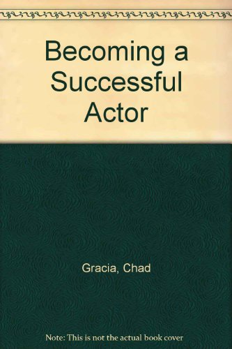 Becoming a Successful Actor: Gracia, Chad
