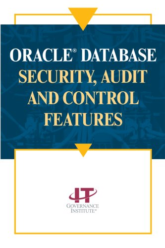 Oracle Database Security, Audit and Control Features: IT Governance Institute