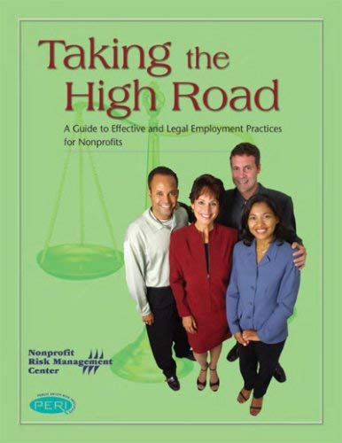 9781893210219: Taking the High Road: A Guide to Effective and Legal Employment Practices for Nonprofits - 2nd Edition