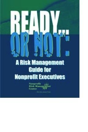 9781893210257: Ready...or Not: A Risk Management Guide for Nonprofit Executives