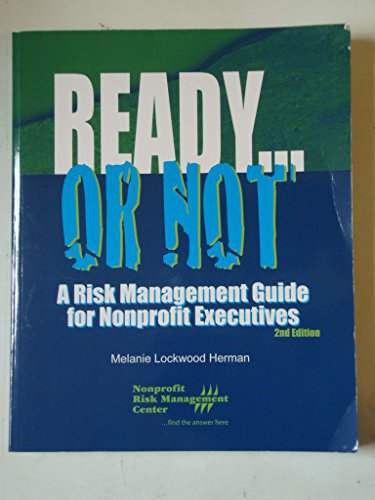 9781893210271: Ready...Or Not: A Risk Management Guide for Nonprofit Executives 2nd Edition