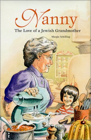 Nanny : The Love of a Jewish Grandmother: Margie Schilling
