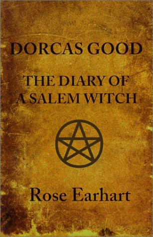 Dorcas Good, The Diary of a Salem Witch: Earhart, Rose