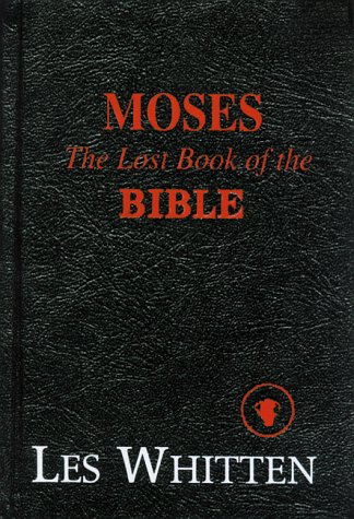 Moses: The Lost Book of the Bible: Whitten, Les;Whitten, Leslie