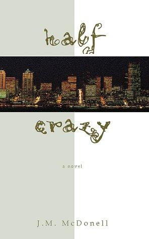 9781893224049: Half Crazy