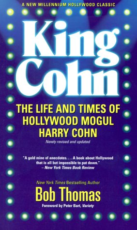 9781893224070: King Cohn: The Life and Times of Harry Cohn (Hollywood Classics)