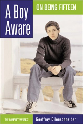 9781893224513: A Boy Aware: On Being Fifteen : The Selected Poems