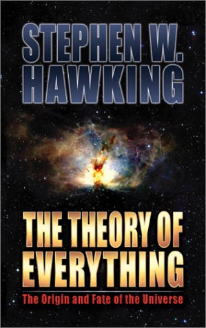 9781893224544: The Theory of Everything: The Origin and Fate of the Universe