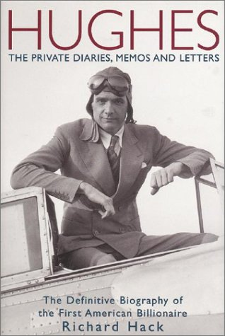 9781893224643: Hughes: The Private Diaries, Memos and Letters : The Definitive Biography of the First American Billionaire