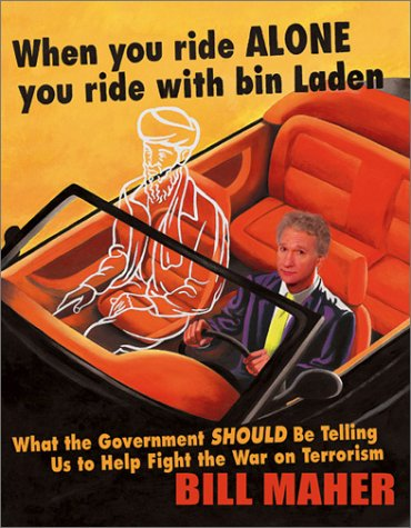 9781893224742: When You Ride Alone You Ride with Bin Laden: What the Government Should Be Telling Us to Help Fight the War on Terrorism