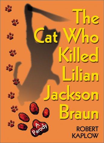 9781893224841: The Cat Who Killed Lilian Jackson Braun: A Parody