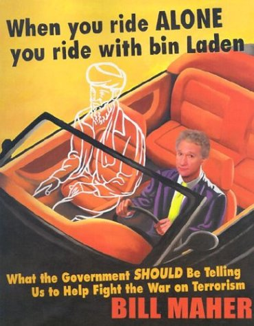 9781893224902: When You Ride Alone You Ride with Bin Laden: What the Government Should Be Telling Us to Help Fight the War on Terrorism