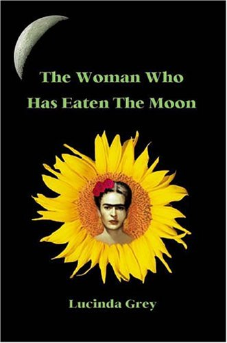 The Woman Who Has Eaten the Moon: Grey, Lucinda