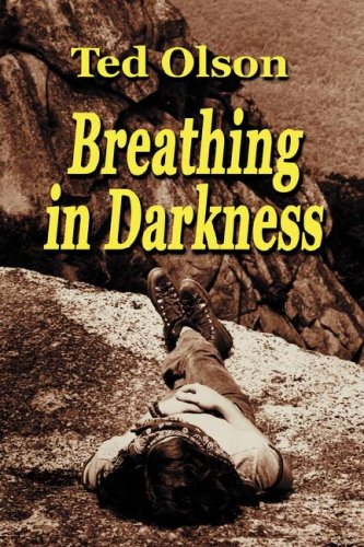 Breathing in Darkness: Ted Olson