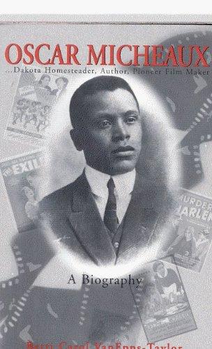 Oscar Micheaux. A Biography. Dakota Homesteader, Author,: VanEpps-Taylor, Betti Carol