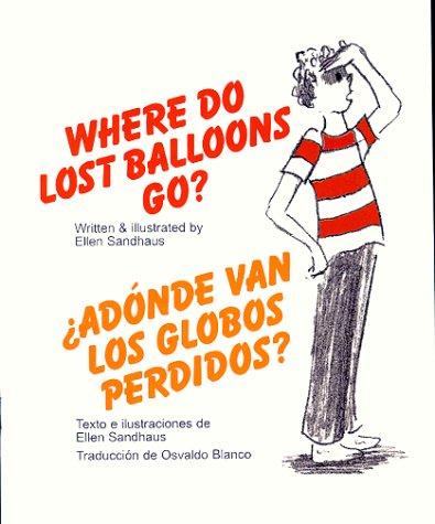 Where Do Lost Balloons Go?/Adonde van los globos perdidos (Spanish Edition): Ellen Sandhaus
