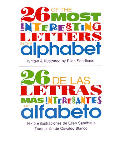 9781893266025: 26 of the Most Interesting Letters in the Alphabet/26 de las letras mas interesantes del alfabeto (Spanish Edition)