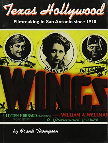 9781893271203: Texas Hollywood: Filmmaking in San Antonio Since 1910