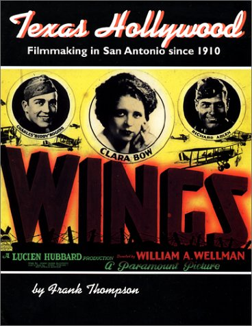 9781893271210: Texas Hollywood: Filmmaking in San Antonio since 1910