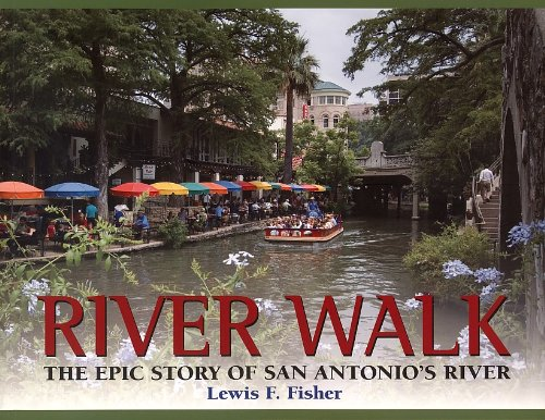 9781893271418: River Walk: The Epic Story of San Antonio's River