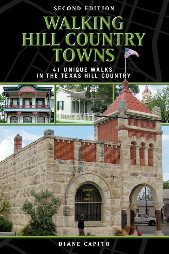 Walking Hill Country Towns: 41 Unique Walks in the Texas Hill Country: Diane Capito