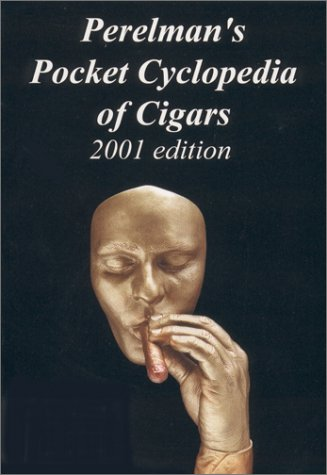 9781893273016: Perelman's Pocket Cyclopedia of Cigars, 2001 edition