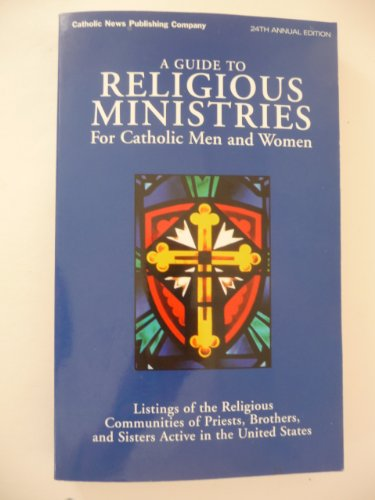 9781893275225: A Guide to Religious Ministries for Catholic Men and Women 24th ed