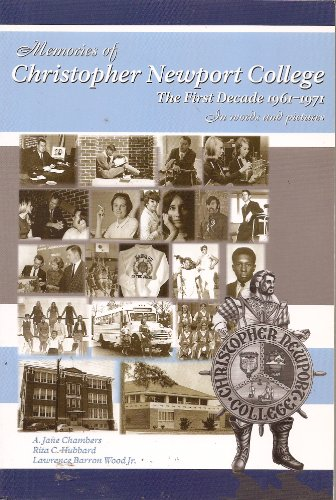 9781893276130: Memories of Christopher Newport College: The First Decade 1961-1971 in Words and Pictures