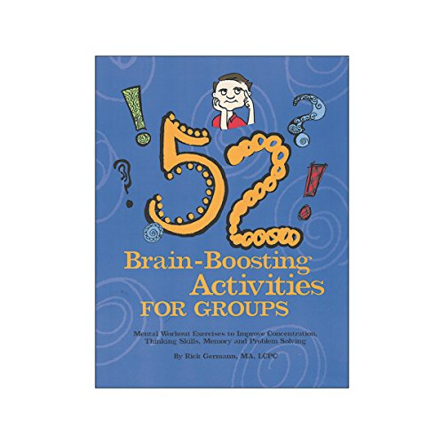 52 Brain-Boosting Activities for Groups: Rick Germann; MA; LCPC