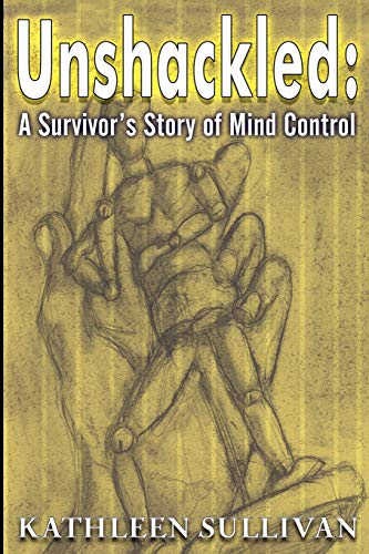 9781893302358: Unshackled: A Survivor's Story of Mind Control