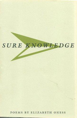 Sure Knowledge: Poems: Oness, Elizabeth