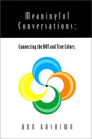 9781893320260: Meaningful Conversations: Connecting the Dot and True Colors (True Success Book)