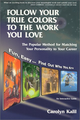 9781893320284: Follow Your True Colors to the Work You Love ...