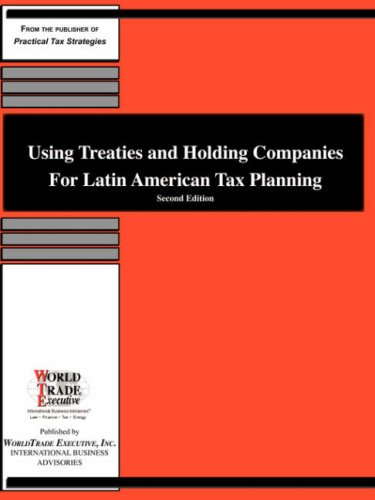 9781893323940: Using Treaties and Holding Companies for Latin American Tax Planning: Second Edition