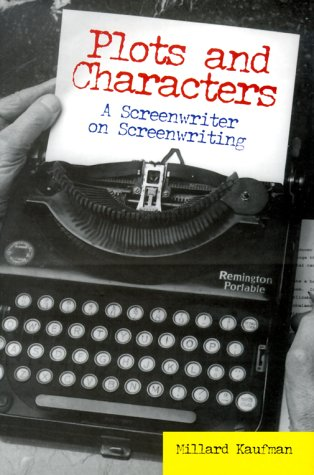 9781893329034: Plots and Characters: A Screenwriter on Screenwriting