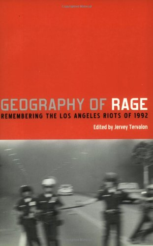 Geography of Rage: Remembering the Los Angeles