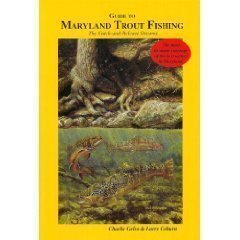 9781893342026: Guide to Maryland Trout Fishing: The Catch and Release Streams
