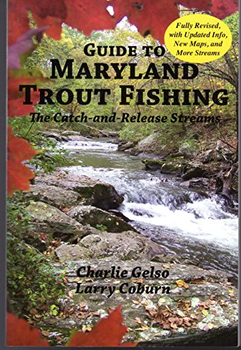 Guide to Maryland Trout Fishing: The Catch-: CHARLIE GELSO AND