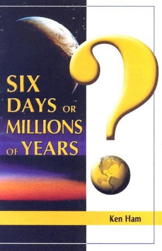 9781893345232: Six Days or Millions of Years? -2004 publication.