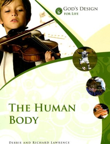 The Human Body (God's Design for Life): Lawrence, Debbie, Lawrence,