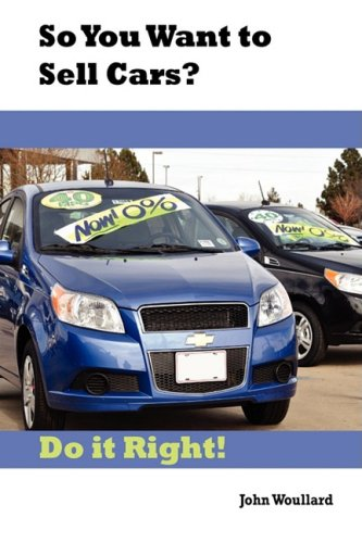 9781893347083: So You Want to Sell Cars? Do it Right!