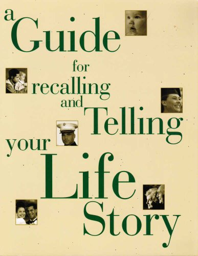 A Guide for Recalling and Telling Your Life Story: Hospice Foundation of America
