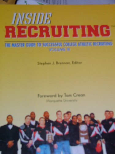 Inside Recruiting: The Master Guide to Successful College Athletic Recruiting