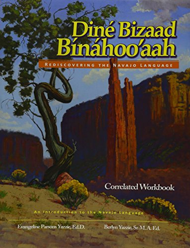 9781893354746: Dine Bizaad Binahoo'aah-- Correlated Workbook: Rediscovering the Navajo Language