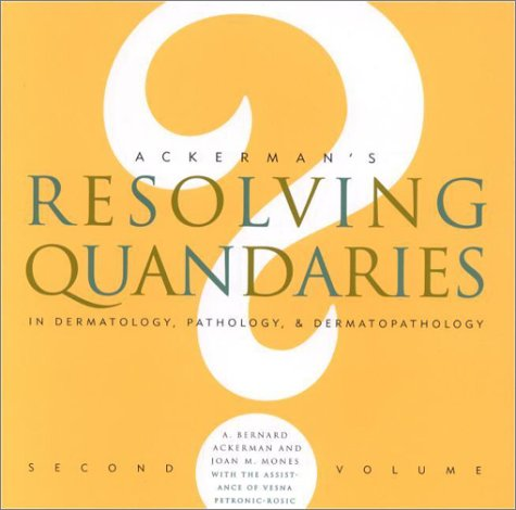 9781893357068: Resolving Quandaries in Dermatology, Pathology, and Dermatopathology: