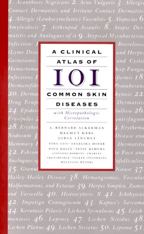 9781893357105: A Clinical Atlas of 101 Common Skin Diseases: With Histopathologic Correlation