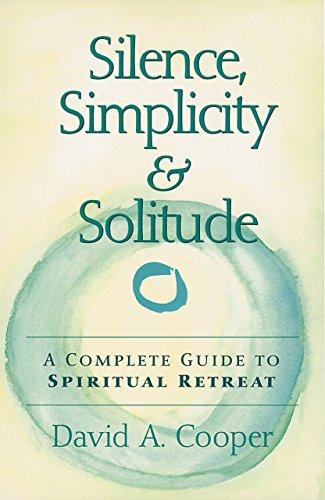 9781893361041: Silence, Simplicity & Solitude: A Complete Guide to Spiritual Retreat